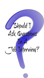 Should I Ask Questions In a Job Interview?
