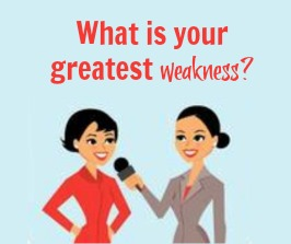 Interview Question: What Is Your Greatest Weakness?