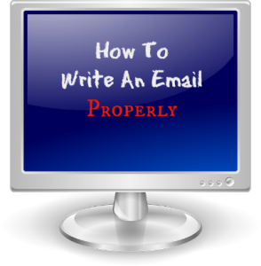 How To Write An Email Properly